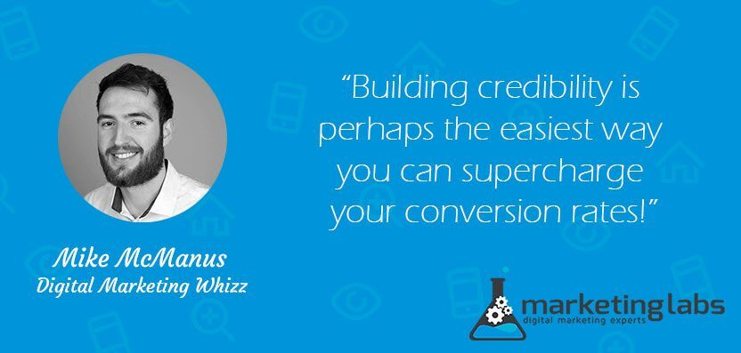 Boost your credibility to increase conversion rates.
